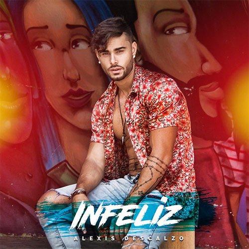 Portada promocional de Alexis Descalzo 'Infeliz'